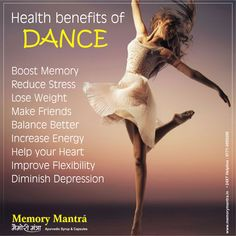Memory Mantra Health Tips ‪#‎Stayhealthywithayurveda‬  Health Benefits of #Dance. Comment, like & Share the tips with everyone. ‪#‎MemoryMantra‬ Helps for ‪#‎Antistress‬, Loss of ‪#‎memory‬, Improves ‪#‎graspingpower‬, reduces ‪#‎depression‬, ‪#‎anxiety‬. www.memorymantra.in 24X7 Helpline 0171-3055200