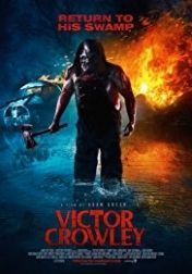 Victor Crowley 2017 Sinhala Sub Les Synopsis Ten Years After The Events Of The Original Movie Victor Crowley Is Mistakenly Resurrected And Proceeds To