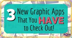 3 New Graphic Apps That You HAVE to Check Out