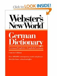 Webster's New World German Dictionary: German/English English/German by Peter Terrel. $9.65. Edition - Concise Edition. Publisher: Prentice Hall; Concise Edition edition (September 29, 1992)