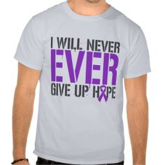 Chiari Malformation I Will Never Ever Give Up Hope Tee Shirts by giftsforawareness.com #ChiariMalformation #Awareness