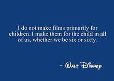 Seriously the most spot on quote that describes Disney movies. When I am on 60 or 80 I will still smile and laugh and enjoy every Disney movie I enjoyed as a toddler. I fall in live with them every time I watch them ❤️ Disney Pixar, Disney And Dreamworks, Disney Love, Disney Magic, Walt Disney World, Disney Stuff, Disney 2015, Disney Nerd, Disney Fanatic