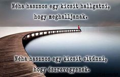 Néha hasznos egy kicsit...♡ Affirmation Quotes, Affirmations, Motivational Quotes, Spirit, Notes, Life, Touch, Report Cards, Motivating Quotes