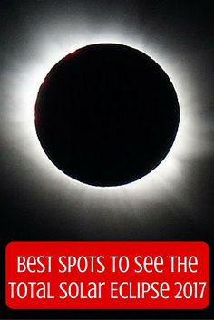 Best Spots to See the Total Solar Eclipse 2017