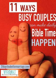 11 Ways Busy Couples Can Make Daily Bible Time Happen - 31 Days to a Better Marriage
