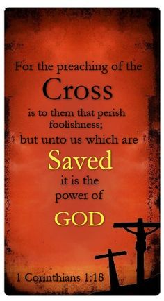 1 Corinthians King (KJV) For the preaching of the cross is to them that perish foolishness; but unto us which are saved it is the power of God. Bible Scriptures, Bible Quotes, Bible Prayers, Daily Encouragement, God First, Way Of Life, Christian Quotes, Christian Art, Word Of God