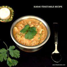 Kadai Vegetable Gravy Recipe - Veggies cooked in a Creamy ,spicy , rich gravy .