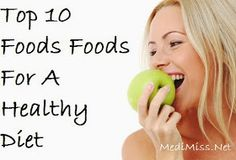 Top 10 Foods Foods For A Healthy Diet
