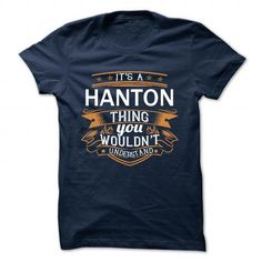 nice It's HANTON Name T-Shirt Thing You Wouldn't Understand and Hoodie