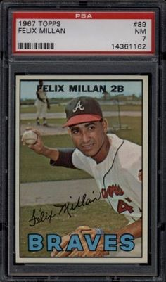 1967 Topps #89 Felix Millan Braves PSA 7 Near Mint by Topps. $7.00. 1967 Topps #89 Felix Millan Braves PSA 7 Near Mint