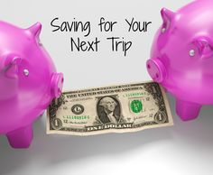 Tips on how to save money for your next big trip!