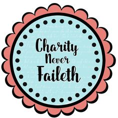 Charity Never Faileth- Cupcake toppers or gift tags- LDS relief society by Mimileeprintables on Etsy Relief Society Handouts, Visiting Teaching Message, Lds, Cupcake Toppers, Gift Tags, Charity, Printables, Handmade Gifts, Kid Craft Gifts