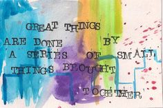 Great things are done by a series of small things brought together - via Action for Happiness  www.employabilitycoaching.co.uk