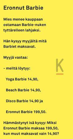 VITSIT: Eronnut Barbie - Kohokohta.com Lyrics, Barbie, Humor, Humour, Moon Moon, Song Lyrics, Music Lyrics, Barbie Dolls, Jokes