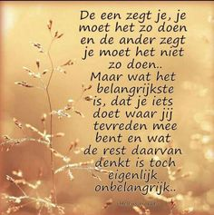 Believe In You, Love You, Best Quotes, Funny Quotes, Nice Quotes, Dutch Quotes, Special Words, Beautiful Words, Grief