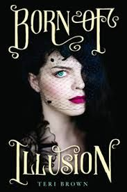 Born of Illusion by Teri Brown