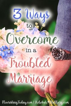 Are you experiencing trouble in your marriage? Do you have problems that seem unredeemable? Here are 3 tips to overcome in a troubled marriage.