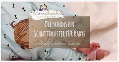 Heute möchten wir in unserer Sammlung die schönsten Schnittmuster für Babys vorstellen. Darunter sind unsere absoluten Lieblinge zu finden. Nähen ist toll!