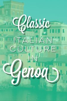 Everything you need to know about discovering classic Italian culture in Genoa! Genoa Italy, Backpacking Europe, Classic Italian, Need To Know, Culture, Vintage Italian