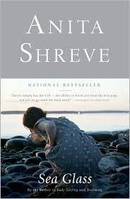 My favorite book OF ALL TIME!   Sea Glass - Anita Shreve