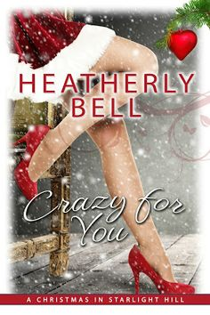 Toot's Book Reviews: Spotlight, Teasers, FREE BOOK, Excerpt & Giveaway: Crazy for You: Christmas in Starlight Hill (Starlight Hill #5.5) by Heatherly Bell