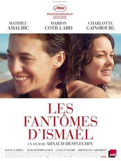 Les fantômes d'Ismaël (2017) - Arnaud Desplechin - Mathieu Amalric, Marion Cotillard, Charlotte Gainsbourg, Louis Garrel, Hippolyte Girardot