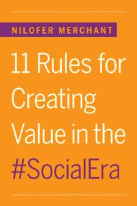 The Social Era Is More Than Social Media  - The 11 definitive social-era rules that allow both people and institutions to thrive.