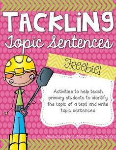 "This freebie provides you with some fun, engaging activities for you and your students to tackle topic sentences!This product is very similar to my much larger product, Tackling Topic Sentences. What's Included:- 2 ""What's The Topic?"" cards- ""Constructing Sentences"" Sort- 2 ""Build The Topic"" passages- 2 ""Picture The Topic"" pagesI hope you enjoy this free download!"
