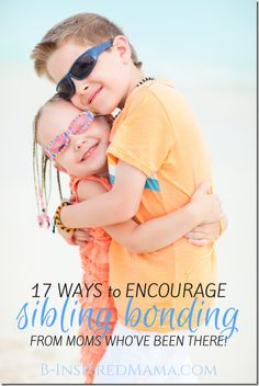 Do your kids fight a lot? Here are 17 practical and helpful ways to help siblings to bond! #parenting #kids
