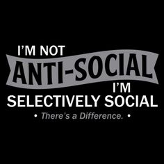 Im Not Anti-Social. I'm Selectively Social. There's A Difference T-Shirt