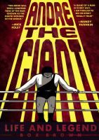 Andre the Giant : life and legend / Box Brown.