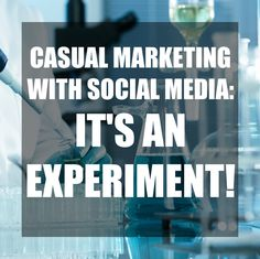 Casual Marketing with Social Media: Part 3 — Dunhill Marketing & Insurance Services, Inc.