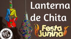 5 - DECORAÇÃO DE FESTA JUNINA - LANTERNA DE CHITA - FAMÍLIA DIY - YouTube