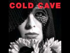 Cold Cave - Alchemy Around You