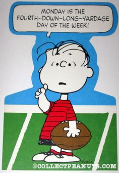 Linus with Football 'Monday is the Fourth Down Long Yardage Day of the Week' Poster