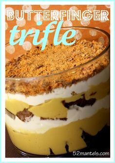 Butterfinger Trifle Recipe…Not that I would make it, but it does sound good for those who like Butterfighers