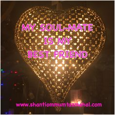 Soul-Mates have the potential to be BEST FRIENDS! In my book: THE IDEAL LOVE-RELATIONDHIP www.theideallove-relationship.com www.shantiommumtazmahal.com Shantiom Mumtaz Mahal