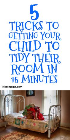 5 Tricks To Getting Your Child To Tidy Their Room In 15 Minutes