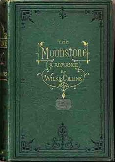 The Moonstone.Wilkie Collins 1871 I have read this long ago. Mary mentions reading it to Sherlock Holmes upon their first meeting at the Royale with Dr. Vintage Book Covers, Vintage Books, The Moonstone Wilkie Collins, Good Books, Books To Read, Beloved Book, Beautiful Book Covers, Up Book, Classic Books