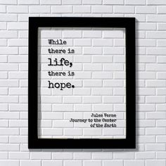 Jules Verne - Floating Quote - While there is life, there is hope. - Journey to the Center of the Earth - Quote Art Print - Motivational by BurntBranch on Etsy