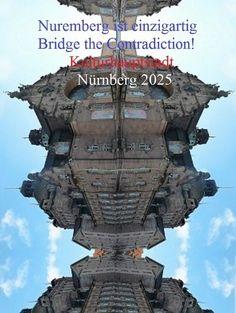 'Nuremberg ist einzigartig. Bridge the Contradiction! Nürnberg 2025 CII' von Martin Blättner bei artflakes.com als Poster oder Kunstdruck $15.77