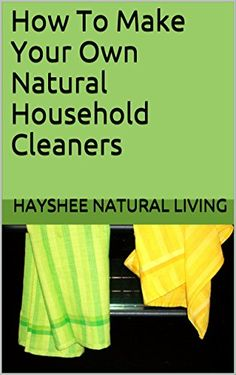 How To Make Your Own Natural Household Cleaners by Hayshe... https://www.amazon.com/dp/B01948RPZG/ref=cm_sw_r_pi_dp_x_DtCQxbJ1AXRN3