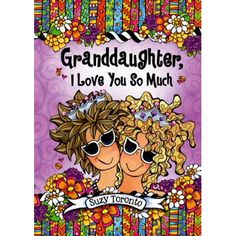 Granddaughter, I Love You So Much book by Suzy Toronto Love You Funny, Love You So Much, My Love, Sweet Words, Love Words, My Soulmate Quotes, Life Quotes, Quotes About Grandchildren, Grandkids Quotes