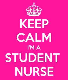 KEEP CALM I'M A STUDENT NURSE