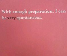 I can be very spontaneous. Cami Stephenson lol cami this is so who we were just … – Hidradenitis Suppurativa Treatment Quotes To Live By, Me Quotes, Funny Quotes, Mantra, Motto, Thats The Way, Story Of My Life, Just For Laughs, Laugh Out Loud