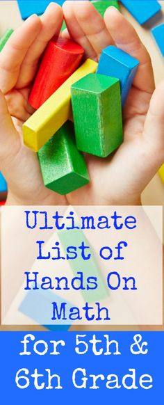 Ultimate list of hands on math for 5th grade and 6th grade. Activities for fractions, decimals, geometry, metric system conversion, integers, pi, and more.   Creekside Learning