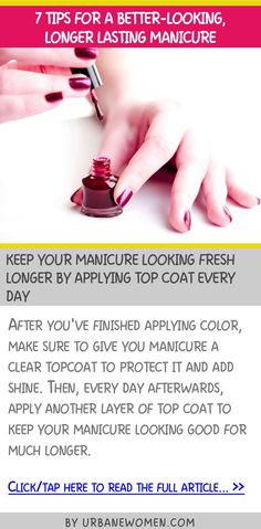 7 tips for a better-looking, longer-lasting manicure - Keep your manicure looking fresh longer by applying top coat every day
