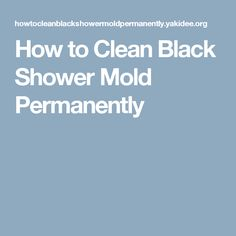 How to Clean Black Shower Mold Permanently