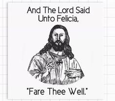 Bye Felicia Sticker Inappropriate Jesus Religious Humor Fare Thee Well Funny    eBay
