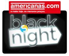 Esta noite você compra tudo na Americanas com descontos incríveis na Black Night, de até 80% off.